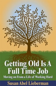 Getting Old is a Full Time Job Susan Lieberman Cover