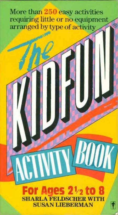 The Kid Fun Activity Book by Susan Lieberman