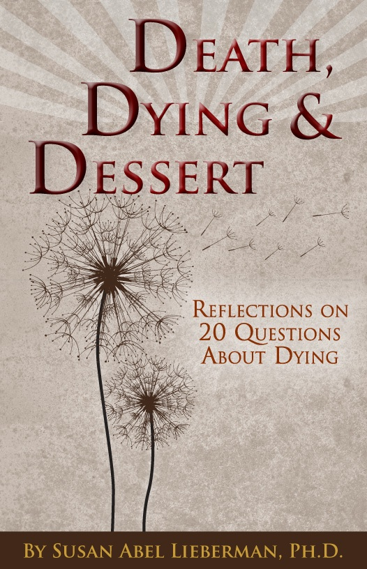 Death, Dying, and Dessert, by Susan Abel Lieberman